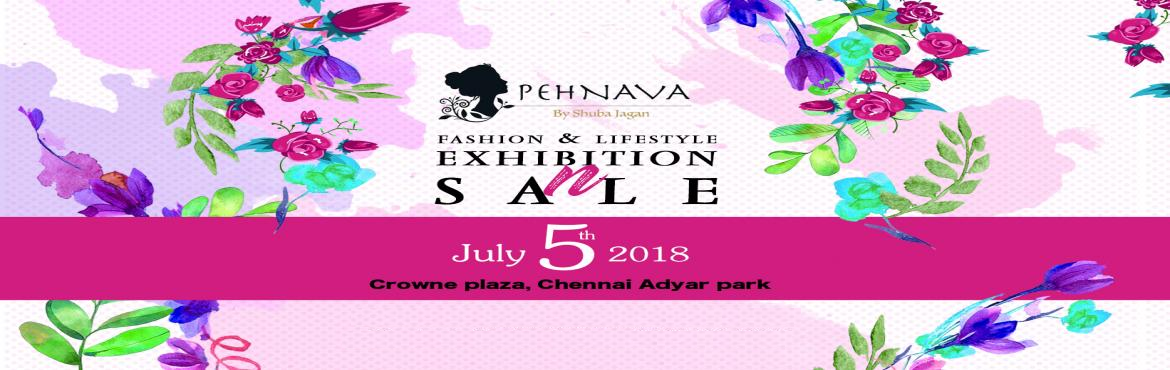 Book Online Tickets for PEHNAVA, Chennai.  Pehnava is fashion and lifestyle exhibition..which curates latest fashion and trend among your city...this exhibition always curates 40 to 50 designers across india.who have amazing fashion knowledge which can make to fashionista of your city..