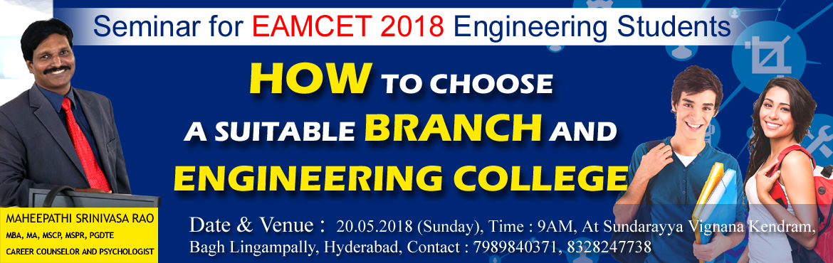 Book Online Tickets for EAMCET- 2018 Everything you need to know, Hyderabad. This Seminar is going to pave a way for choosing the Right Engineering Branch and Engineering College for you.   WHAT WILL YOU KNOW/GET FROM THIS SEMINAR   Which branch of Engineering  suits you? What's the probability of getting