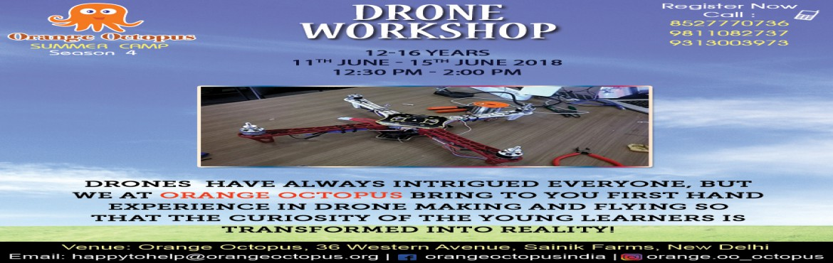 Book Online Tickets for Drone Workshop, Delhi. Find an answer to all your questions about Drones and their components along with the chance to create your own Drones!   Enrol your child now at the Drone Workshop under the guidance of the best facilitators this summer at Orange Octopus.