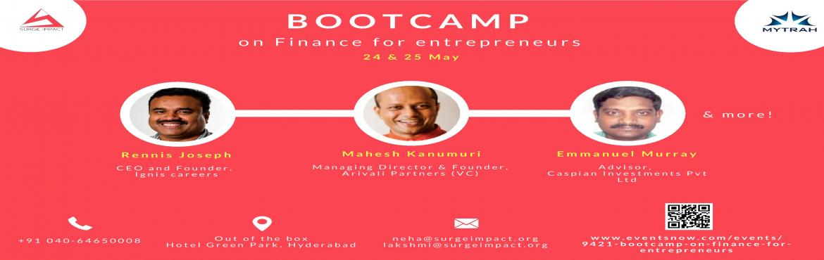 Book Online Tickets for Boot Camp for Entrepreneurs on financial, Hyderabad. About the event Surge Impact Foundation, an accelerator for Social Enterprises invites entrepreneurs to a two-day bootcamp that offers opportunities to interact with experts, listen to startups who have successfully raised funds, pitch to and get liv