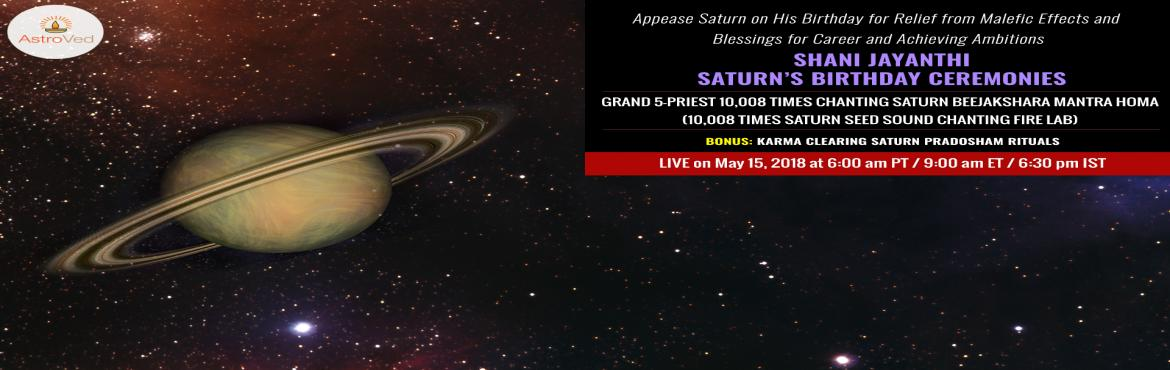 Book Online Tickets for SHANI JAYANTHI 2018, Chennai. Saturn is the planet of discipline, hard work, and perseverance. He is the strictest and most disciplined among all the planets in Vedic Astrology and has a strong influence on your life.  According to the Skanda Purana, Shani (Saturn) was born