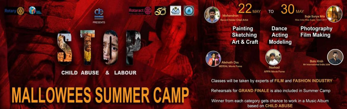 Book Online Tickets for Mallowees 2018-Summer Camp, Chennai.  Its time to fight against Child Abuse and Child Labour.  Rotrary Club partner Rotract has pledged to spread awareness against child Abuse and Child Labour, this summer. Join them with Mallowees 2018, a 10 day long Summer camp in Chennai