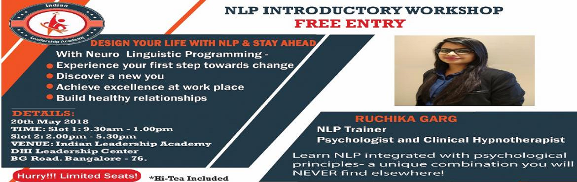 Book Online Tickets for NLP FREE INTRODUCTORY WORKSHOP, Bengaluru. Dear Bangaloreans! Use this awesome chance to experience the most sought after training program!  Free Workshop on Neuro Linguistic Programming in Bangalore Register quickly before our slots are full! HURRY LIMITED SEATS!!