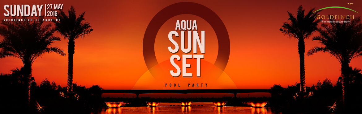 Book Online Tickets for AQUA SUNSET , Mumbai.  Mumbaa Entertainment Presents AQUA SUNSET.   SUNDOWNER POOL PARTYSoak up the summer sun as you frolic in the pool, shake your leg to good music, relax on sun-beds and sip on that perfect summery alcohol.We bring you 5 reasons why
