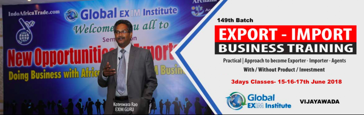 Book Online Tickets for EXPORT-IMPORT Business Training  from 15, Vijayawada. This Export Import Business training is aimed at Small and Medium companies who aspire to take their business to International markets. The workshop is conceived to help CEO /owner-managers / Senior executives of Indian companies who wish to develop