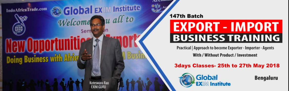 Book Online Tickets for Start EXPORT-IMPORT Business with 3days , Bengaluru. This Export Import Business training is aimed at Small and Medium companies who aspire to take their business to International markets. The workshop is conceived to help CEO /owner-managers / Senior executives of Indian companies who wish to develop