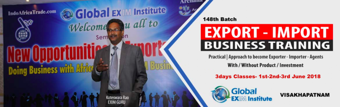 Book Online Tickets for EXPORT-IMPORT Business Training  from 01, Visakhapat. This Export Import Business training is aimed at Small and Medium companies who aspire to take their business to International markets. The workshop is conceived to help CEO /owner-managers / Senior executives of Indian companies who wish to develop