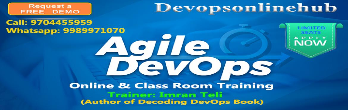 Book Online Tickets for DevOps Online Demo Session by Devopsonli, Hyderabad.  Devopsonlinehub.com is a leading DevOps Training Institute in Hyderabad, providing DevOps training with 100% practical support. Our Centre has Certified Trainers who are working Professionals with more than 5 Years of real time experi