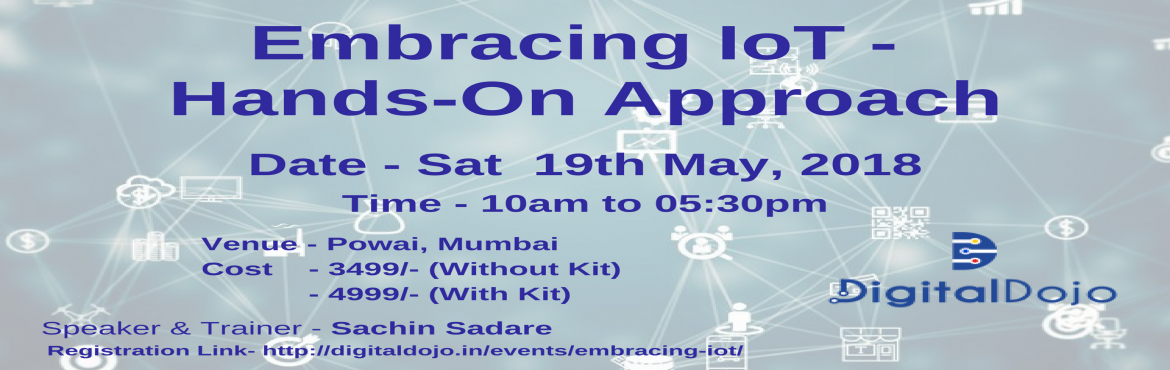 Book Online Tickets for Embracing the World of IoT (Internet of , Mumbai. For Details Visit - http://www.digitaldojo.in/events/embracing-iot/ The newspapers and online articles continuously mention that IoT is changing the way companies conduct their business. IoT or Internet of Things is one of the key digital techno
