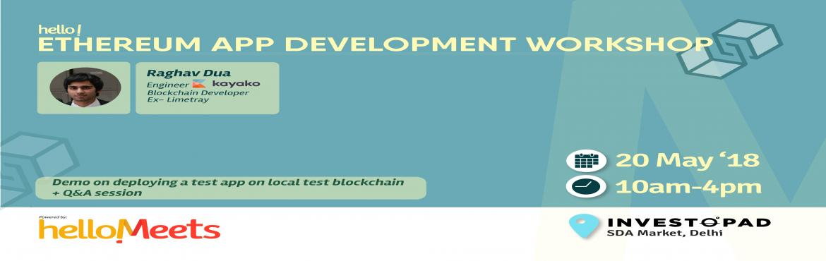Book Online Tickets for Ethereum App Development Workshop, New Delhi.      About the Speaker:  Raghav Dua, Engineer at Kayako Previously: Software Developer at Fragmentsbot & Back-end Developer at LimeTray   What will be discussed?  Brief introduction to basic components of a