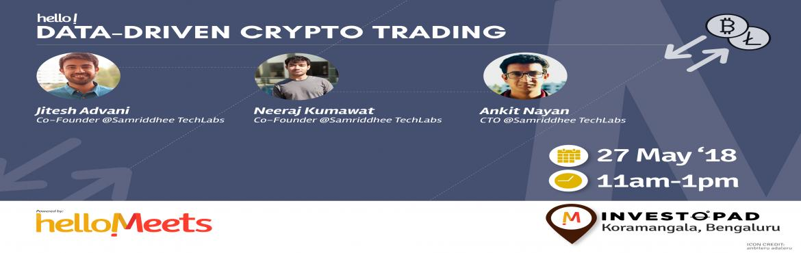 Book Online Tickets for Data Driven Crypto Trading , New Delhi.        About Samriddhee TechLabs  In Q1 of this year, which was majorly bearish for cryptos, they had given 20 percent plus returns on top of bitcoin to their clients The success ratio is 56 percent on an average for all the trades executed