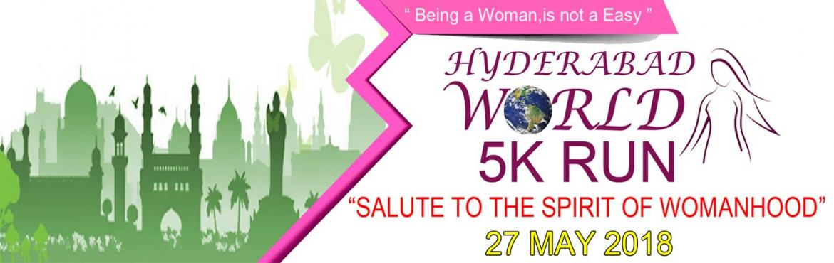 Book Online Tickets for Hyderabad World 5K Run  - 2018 - Salute , Hyderabad. Hyderabad World 5K Run Salute to the Spirit of Womanhood 27th May 2018 @ People's Plaza, Hyderabad. The day a woman can walk freely at midnight on the roads, that day we can say that India achieved independence. Mahatma Gandhi. To salute the sp