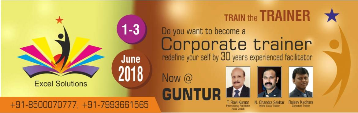 Book Online Tickets for Train The Trainer, Guntur. Train the Trainer- On 1-June-2018 to 3-June-2018 A 3 day transformational and redefined certification training program. 1.Adult learning styles 2. Changing the role of trainers. 3. Training methods 4.Desigining a training program 5.Training aids and