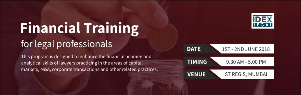 Book Online Tickets for Financial Training for Legal Professiona, Mumbai. Financial Training for Legal Professionals The Financial Training for Legal Professionals program has been created to address this issue. It is designed to enhance the financial acumen and analytical skills of lawyers practicing in the areas of