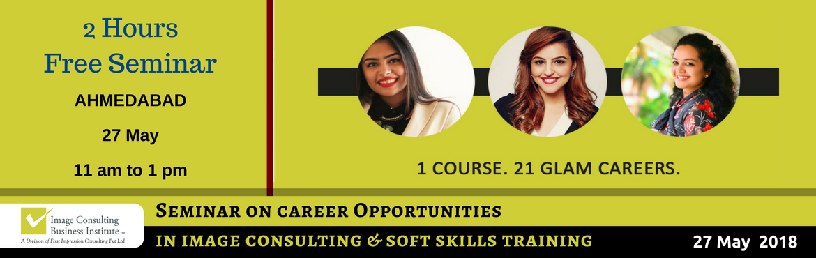 Book Online Tickets for ICBI Seminar on Career Opportunities in , Ahmedabad. When passion for style meets passion for building people, Image Consultants are born! 1 Course. 21 Glam Careers: Whether it is Benaisha Kharas earning Rs. 1 lakh for one day training and presenting her story at TED Talks, or Nancy Katyal completing o
