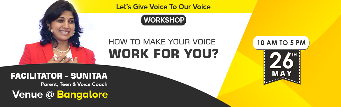 Book Online Tickets for How To Make Your Voice Work For You ?, Bengaluru.    Dear Excellence Seeker,   Welcome to  Voice Transformation Workshop ! Are you ready to embark on a journey of voice exploration and transformation ? If face is the index of mind,  eyes are the windows to soul, voice reveal