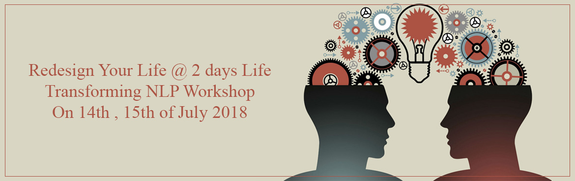 Book Online Tickets for Redesign Your Life @ 2 days Life Transfo, Hyderabad. For Personal and Professional GrowthAre we able to achieve what we really want to achieve in life?Do we take responsibility for our actions or seek excuse?Are we in a resourceful state always?Do we really understand others well in life and do we take