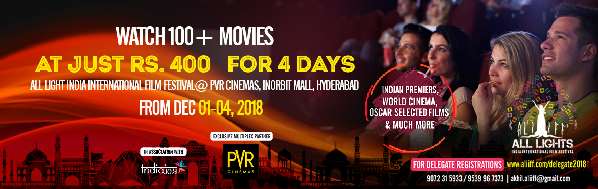 Book Online Tickets for ALL LIGHTS INDIA INTERNATIONAL FILM FEST, Hyderabad. All Lights India International Film Festival (ALIIFF), the flagship event of Indywood Film Carnival, announces its 4th edition. The event will return again to Hyderabad and will be scheduled from 01st December to 04th December 2018.    The third edit