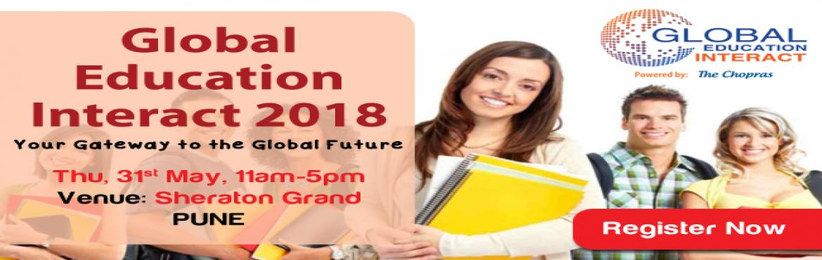 Book Online Tickets for Global Education Fair 2018 in Pune - Ent, Pune.   75 Universities, 9 Countries, 10 Cities of India, Admissions & Assessments for 2018 IntakeIndia's biggest Global Education Fair 2018 is coming in Pune.The Chopras, one of the largest and the most successful global education fair in I