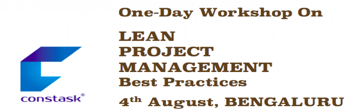 Book Online Tickets for Workshop on Lean Project Management best, Bengaluru. Constask Management Solutions LLP announcing the 20thPublic Workshop on management best practices for construction Industry professionals. The workshop will discuss the ways to implement collaborative planning framework and best pra
