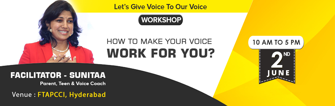 Book Online Tickets for How To Make Your Voice Work For You ?, Hyderabad.   Dear Excellence Seeker, Warm welcome to Voice Transformation Workshop Are you ready to embark on a journey of voice exploration and transformation ? If face is the index of mind,  eyes are the windows to soul, voice&nb