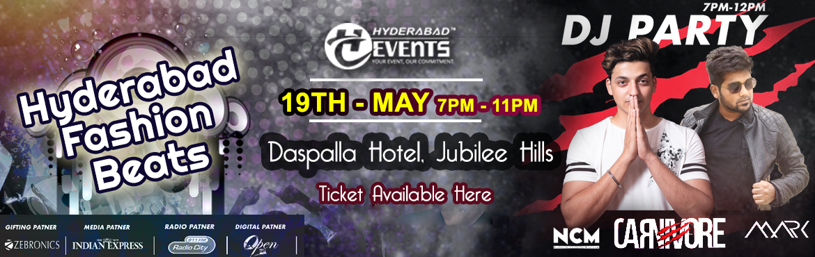 Book Online Tickets for DJ Party by Hyderabad Fashion Beats, Hyderabad.    DJ Party by Hyderabad Fashion Beats After Event Party (National Fashion Event)