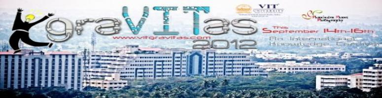 Book Online Tickets for GRAVITAS 2012 = National level Technical, Vellore.    DESCRIPTION   graVITas, the International Technical and Management fest, from September 14th - 16th, 2012, is the biggest event of its kind ever to hit VIT!Happening at VIT from 14th to 16th of September \\\'12, we anticipate a massive parti