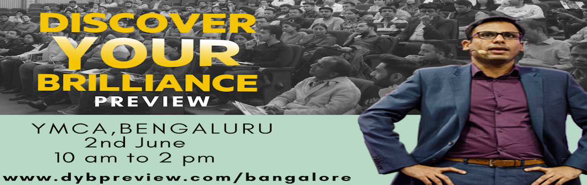 Book Online Tickets for Discover Your Brilliance Preview, Bengaluru. Discover Your Brilliance Preview is a 4-hour workshop about discovering the unlimited power that lies within each of us. Every one is destined for their own unique form of Brilliance and it is only by taking back control of our own lives, that we can
