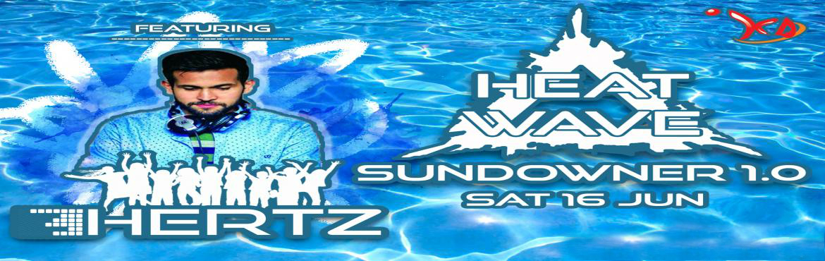 Book Online Tickets for Heat Wave Sundowner 1.0, New Delhi.  HEAT WAVE Sundowner 1.0 pool party event organized at KD Farms by Koncept Deziners at chattarpur, Delhi.   Beat the heat this summer with DJ Hertz  First Time in Delhi a sundowner pool party  Enjoy 7hours