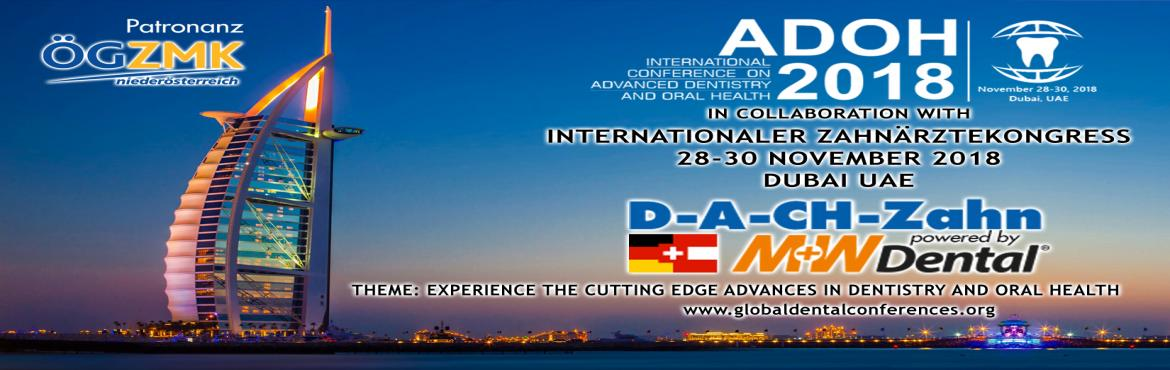Book Online Tickets for International Conference on Advanced Den, Dubai.  The International Conference on Advanced Dentistry and Oral Health to be held from 28-30 November 2018 in Dubai, will be a state-of-the-art event with an extremely comprehensivescientific program on the latest advances & researchers
