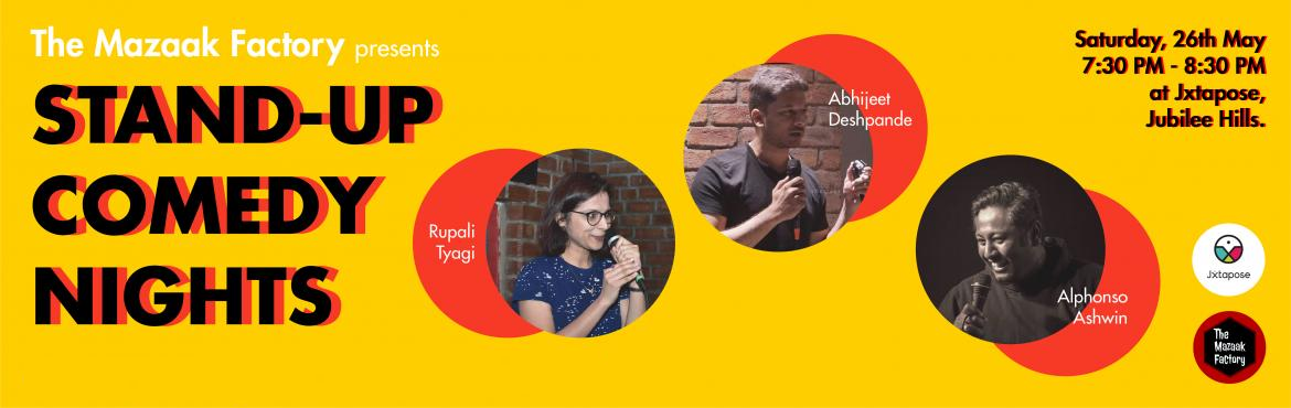 Book Online Tickets for The Mazaak Factory presents :: STAND-UP , Hyderabad. This 26th May, Abhijeet Deshpande, Rupali Tyagi and Ashwin Alphonso are rolling into town to tickle your funny bones. Come to Jxtapose, sit back and laugh your brains out over what this take-time-off-from-work worthy trio has to say. Don\'t forget, 2