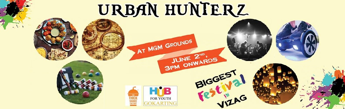 Book Online Tickets for Urban Hunterz (Sky lanterns,  Food Festi, Visakhapat.  ** BIggest Festival in Vizag (City of Destiny) ** This event is going to be in 3 parts: If you attend this Event , You can grab a GOKarting ride with Rs.150 off Coupon . And lot more Coupons . 1) There will be treasure Hunt event with cash priz