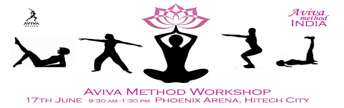 Book Online Tickets for Aviva Method Workshop, Hyderabad. The Aviva Method is a specially designed exercise technique that has a healing effect on the female reproductive system. It is a sequence of 18 exercises that stimulates and strengthens the reproductive organs and improves the production of hormones.