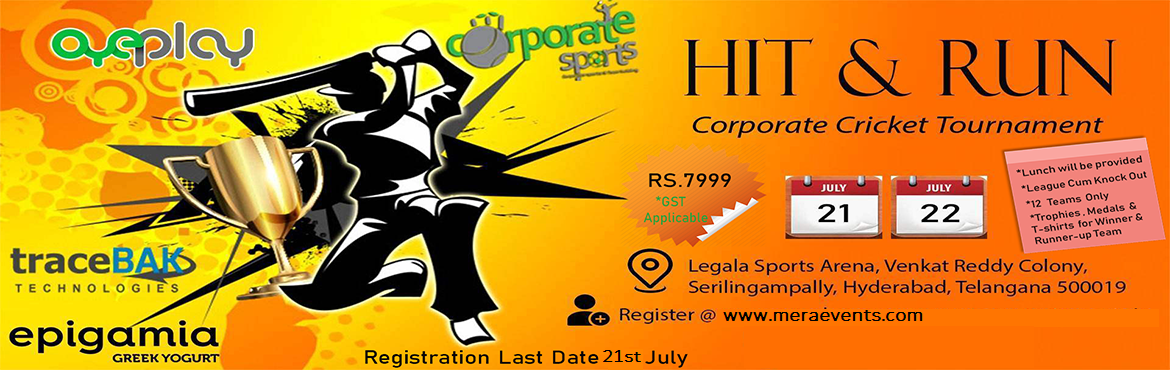 Book Online Tickets for 7th Hit and Run Corporate Cricket Tourna, Hyderabad.  General Rules:1.All the matches will happen in full size ground of 55*50 yards (30 yards inner circle)2.Only 12 teams can participate.3.All League Matches will be played 8 overs a side. Semi Finals & Final of the tournament will be 10 overs a si