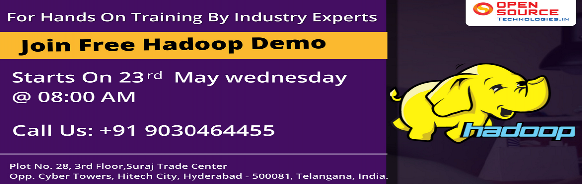 Book Online Tickets for Start Enrolling For The Knowledge Empowe, Hyderabad.   Start Enrolling For The Knowledge Empowering Free Hadoop Demo Scheduled On 23rd MAY 2018 At 8:00 AM IN Open Source Technologies.    Build Hadoop Career Knowledge By Attending The Free Demo On Hadoop Demo & New Weekend Batch By Open So