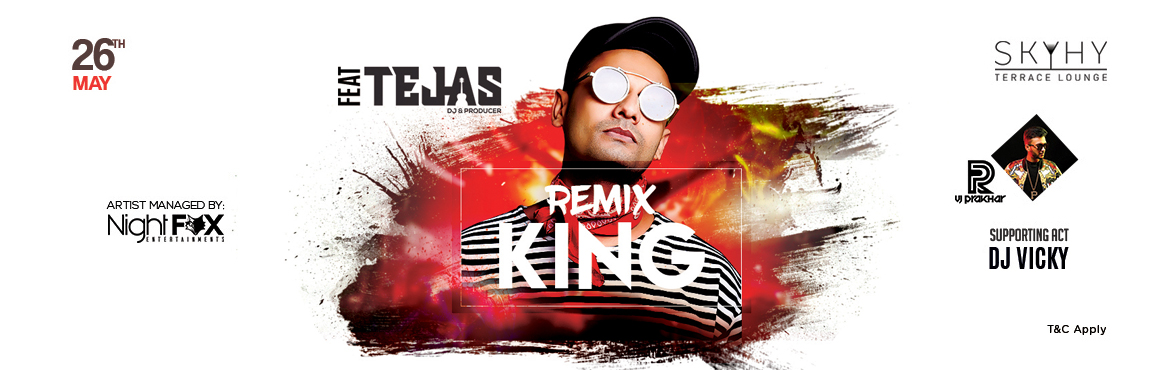 Book Online Tickets for NIGHT WITH REMIX KING DJ TEJAS , Hyderabad. Join the most fun and happening DJNight with FeatTejas in Hyderabad, makes you dance and party all night long on Saturday i.e 26-5-2018 @8pm at SKYHY Terrace & Lounge along with #DJVicky and #DJPrakhar