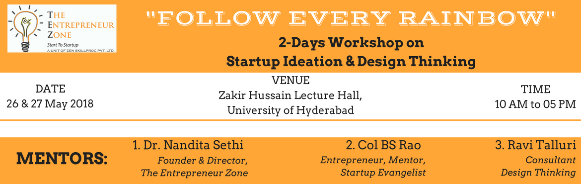 Book Online Tickets for STARTUP IDEATION AND DESIGN THINKING, Hyderabad.  2 Day workshopDay 1: Start-Up Essentials & Ideation.Basics of starting-up.How to generate ideas.Day 2: Design ThinkingVisualise breakthrough products.Ideas for generating products