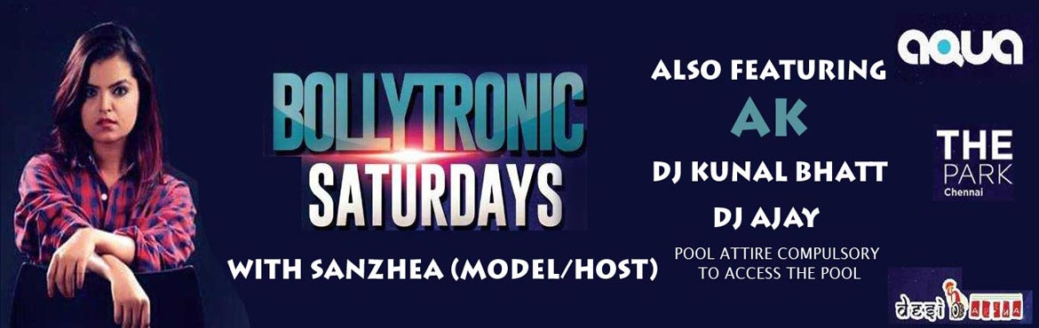 Book Online Tickets for BOLLYTRONICS SATURDAYS, Chennai.   Hello party people