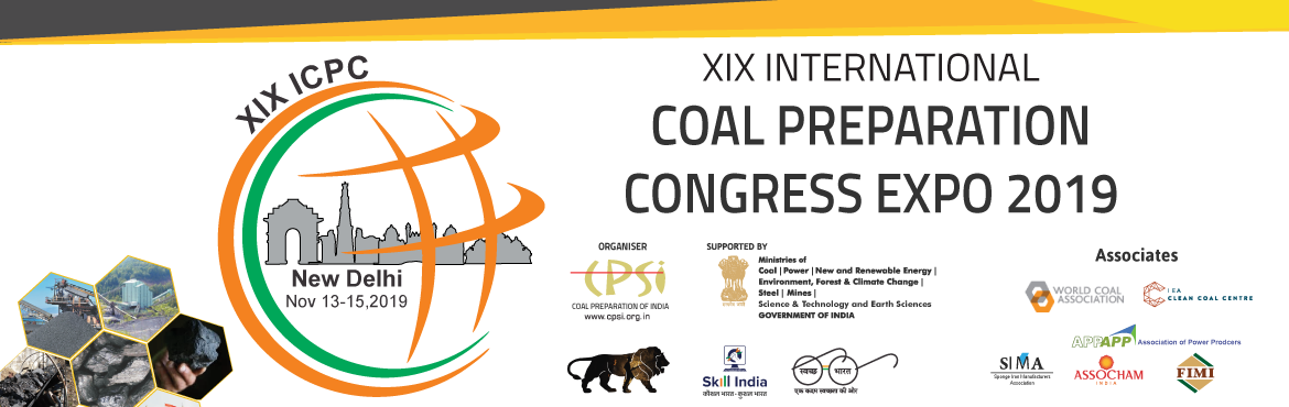 Book Online Tickets for XIX International Coal Preparation Congr, New Delhi. Main objectives of CPSI are to act as a facilitator in policy formulation for coal beneficiation and preparation, to provide an effective interface amongst coal producers, consumers, coal washery operators, technical and research organizations, ventu