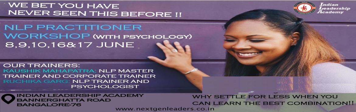 Book Online Tickets for Nlp Practitioner Workshop (With Psycholo, Bengaluru. Neuro Linguistic Programming (with Psychology) Practitioner Workshop – June 2018  Neuro Linguistic Programming(NLP) is about bringing about changes in perception, responsible communication and developing choices of responses i