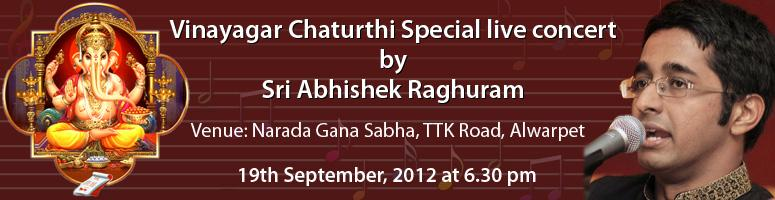 Book Online Tickets for Abhishek Raghuram Live in Concert, Chennai. Vinayagar Chaturthi Special live concert by Sri Abhishek Raghuram :