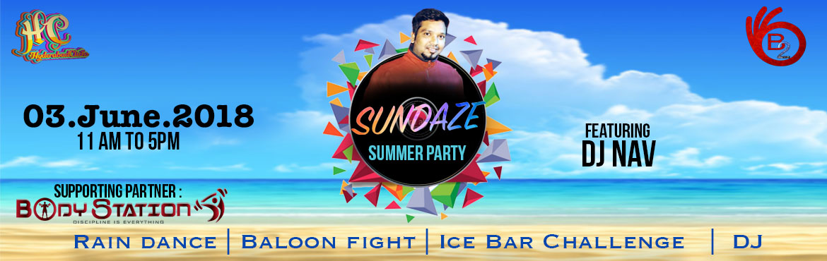 Book Online Tickets for Sundaze, Hyderabad.  The Super Summer Party is here!  Beat the Heat and Stay Cool this summer in way that is most fun. Balloon fights, icebar challenges, Rain Dance, Swimming Pool, DJ and many more attractions, a fully fun packet party to give you a high adren