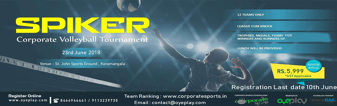 Book Online Tickets for SPIKER Corporate Volleyball Tournament -, Bengaluru.   General Rules: 1. Only 12 teams will be allowed 2. Matches will be league cum knock out format 3. Each team will have maximum 9 players (6 playing and 3 substitutes). Team members once declared can't be changed. 4.Semi -Final & Final will