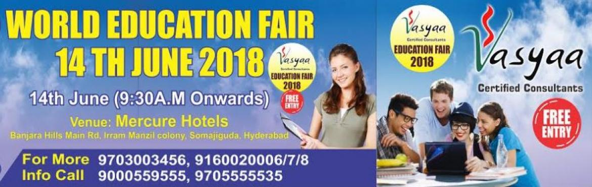 Book Online Tickets for Multi Country Education Fair , Hyderabad.    Vasyaa _ World Education Fair - Its Your Chance to Meet University Representatives on 14th June at Mercure Hyderabad KCP Hotels Date: June 14th 2018 University Officials From USA, UK, Canada, Poland, Germany and France .. Reach us at 970
