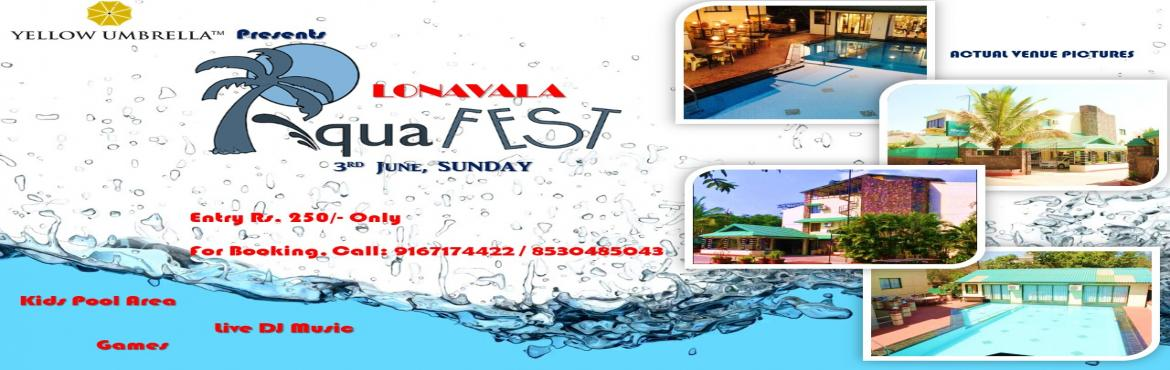Book Online Tickets for Grand Aqua Fest Lonavala, Lonavala. The sun is hot and the water is cool   It\'s time for a aqua fest!    The coladas are frozen   The theme is set   Were having a luau   Youll never forget!    Bring your suit and towel, well take care of the res
