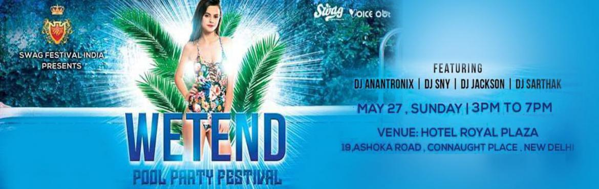Book Online Tickets for WETEND POOL PARTY FESTIVAL, New Delhi. Swag Festival India is back with its 3rd party!!! Head to Royal Plaza, CP for the most chilling and whacky pool party in the Capital. Drench in cold water to bid adieu to scorching heat and enjoy great music while you sip your favorite drink on