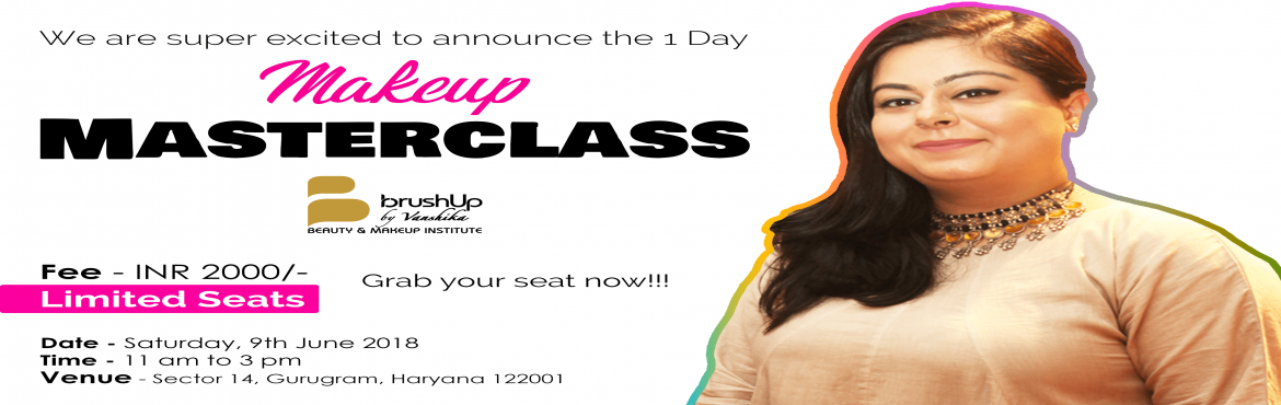 Book Online Tickets for Brushup by Vanshika Masterclass, Gurugram. 1. Meet Vanshika:  Vanshika shares her experiences of being a makeup artist and about the makeup industry.  2. Prepping and Priming the Skin for Makeup Application: Vanshika will demonstrate the correct way to prep and prime the skin for Makeup