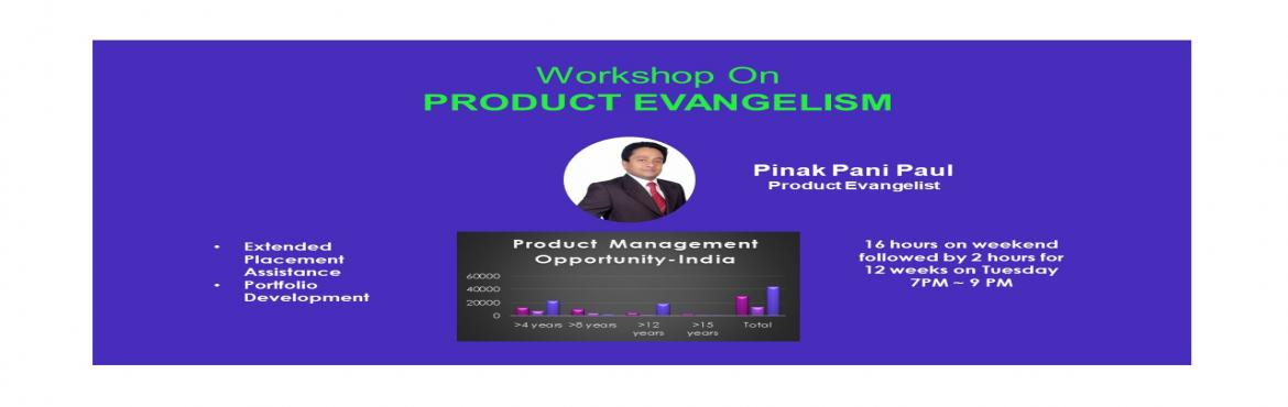 Book Online Tickets for Product Evangelism, Bangalore. Who Should Attend:  In case, there is anyone who would like to climb up ladder early, using the industry specific product management tools, techniques & frameworks Want to get full support from our team to create your portfolio which you can show