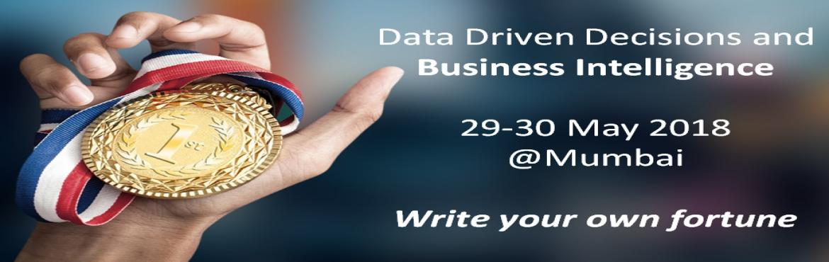 Book Online Tickets for Data Driven Decisions and Business Intel, Mumbai.  We need to re-skill our self at least 3 time in our career. The dynamic environment require decisions to be more precise and hence need for insights based on big data. Business Intelligence is one of the significant enabler for business.   &nbs