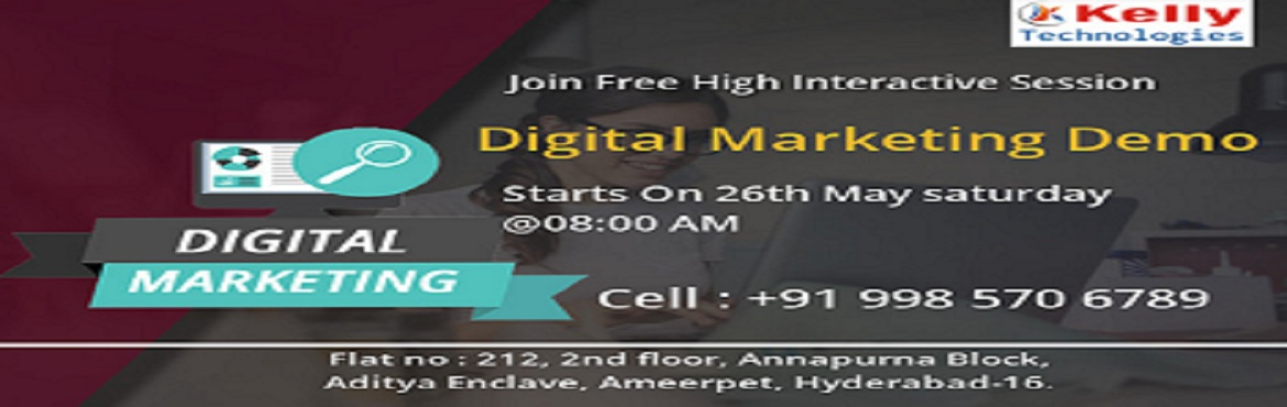 Book Online Tickets for Enroll For The Highly Interactive Free D, Hyderabad.   Get Live Interaction With The Digital Marketing Real-Time Expert By Enrolling In Kelly Technologies Free Digital Marketing Demo Scheduled On This  SATURDAY  At 8 AM.   About The Demo:   Digital Marketing is one of